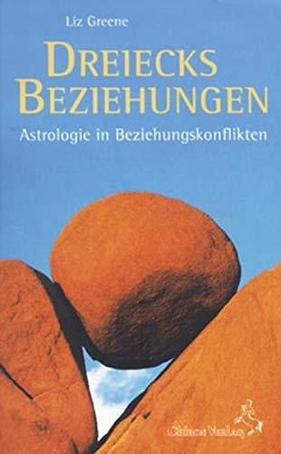 9783925100659: Dreiecksbeziehungen: Astrologie in Beziehungskonflikten