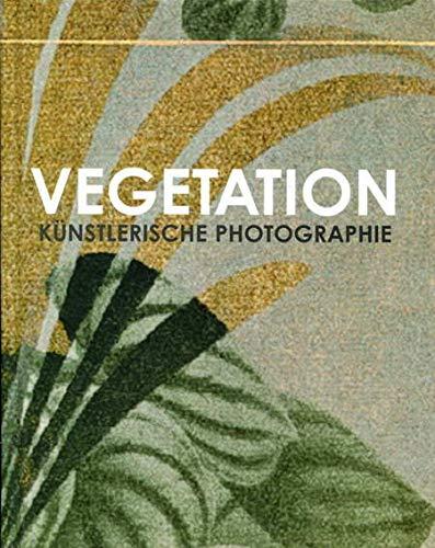 9783925121333: Vegetation: Künstlerische Fotografie