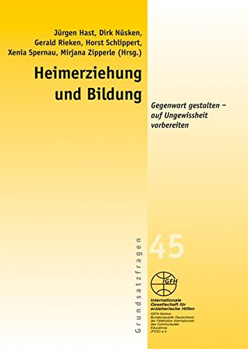 9783925146718: Heimerziehung und Bildung: Gegenwart gestalten - auf Ungewissheit vorbereiten