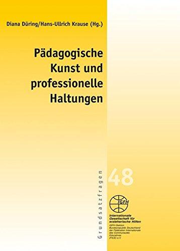 Pädagogische Kunst und professionelle Haltungen: Diana Düring