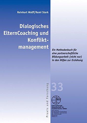 9783925146817: Dialogisches ElternCoaching und Konfliktmanagement: Ein Methodenbuch für eine partnerschaftliche Bildungsarbeit (nicht nur) in den Hilfen zur ... Praxis und Forschung / Blaue Schriftenreihe)