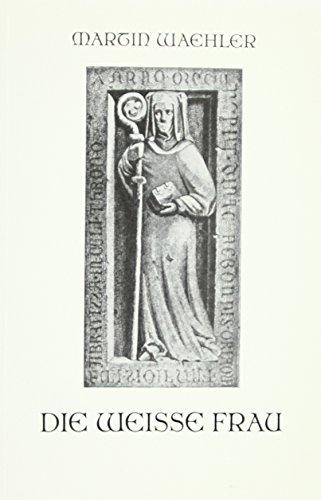 9783925162114: Die Weisse Frau: Vom Glauben des Volkes an den lebenden Leichnam