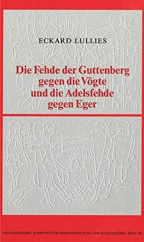 9783925162190: Die Fehde der Guttenberg gegen die Vögte und die Adelsfehde gegen Eger