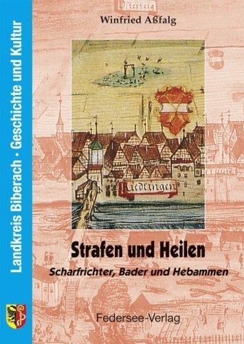 9783925171482: Strafen und heilen. Scharfrichter, Bader und Hebammen.