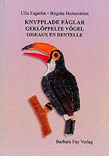 9783925184734: Knypplade Faglar - Gekloppelte Vogel - Oiseaux en Dentelle