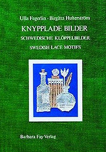 9783925184802: Knypplade bilder – Schwedische Klöppelbilder – Swedish Lace Motifs