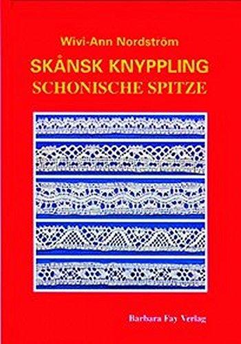 9783925184895: Skånsk Knyppling - Schonische Spitze: Frihandsknyppling - Freihand-Klöppelspitze
