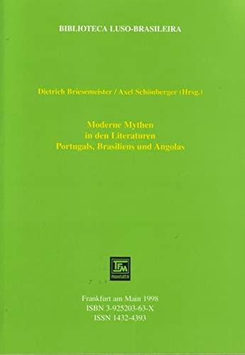 Moderne Mythen in den Literaturen Portugals, Brasiliens: Briesemeister, Dietrich /