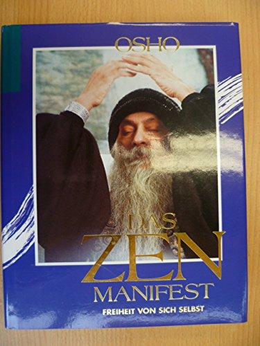 9783925205460: Das Zen-Manifest, Freiheit von sich selbst