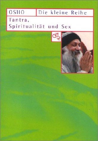 9783925205545: Tantra, Spiritualität und Sex. Vorträge (Livre en allemand)