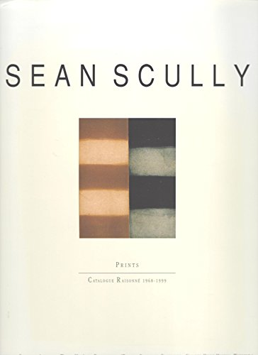 9783925219245: Sean Scully Prints Catalogue Raisonne 1968-1999