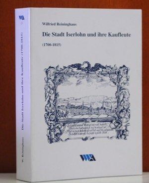 9783925227370: Die Stadt Iserlohn und ihre Kaufleute (1700--1815) (Livre en allemand)