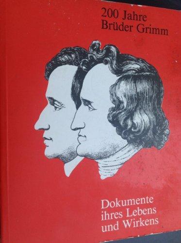 9783925272011: Die Brüder Grimm: Dokumente ihres Lebens und Wirkens (200 Jahre Brüder Grimm : Ausstellungskataloge)