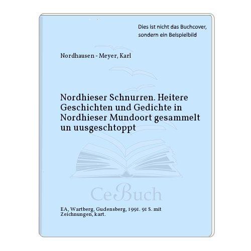 9783925277559: Nordhieser Schnurren. Heitere Geschichten und Gedichte in Nordhieser Mundoort gesammelt un uusgeschtoppt