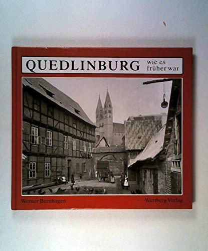 Quedlinburg wie es früher war: Quedlinburg - Bernhagen, Werner