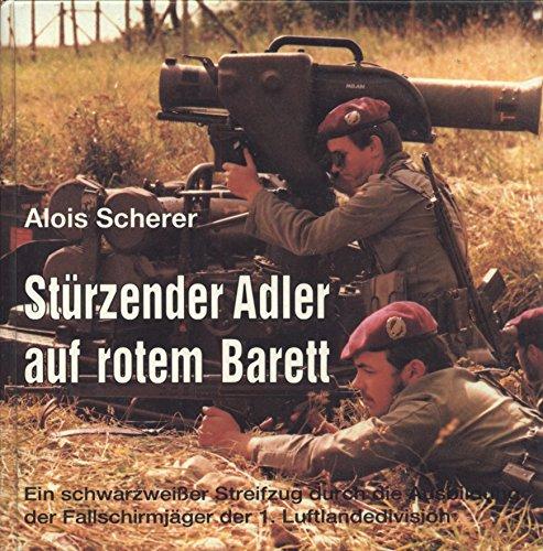9783925315022: Stürzender Adler auf rotem Barett. Ein schwarzweisser Streifzug durch die Ausbildung der Fallschirmjäger der 1. Luftlandedivision