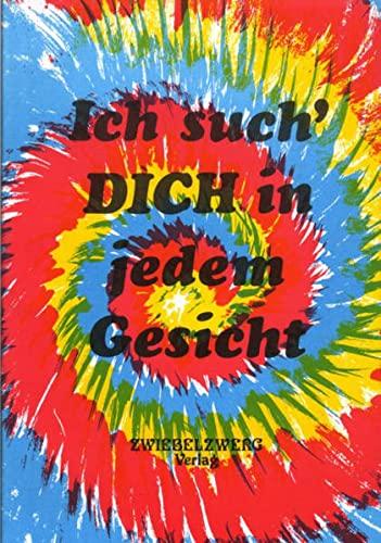 9783925323812: Ich such' Dich in jedem Gesicht: Gedichte und Erz�hlungen �ber Mitmenschlichkeit