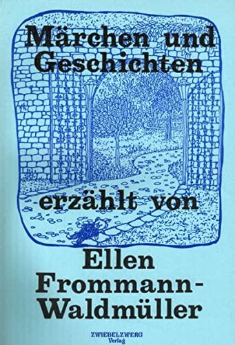 Märchen und Geschichten: Märchen und Geschichten: Frommann-Waldmüller, Ellen