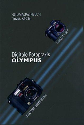 9783925334634: Digitale Fotopraxis. Olympus Camedia C-5050 Zoom Camedia E-20P.