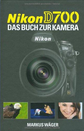 9783925334917: Nikon D700: Das Buch zur Kamera