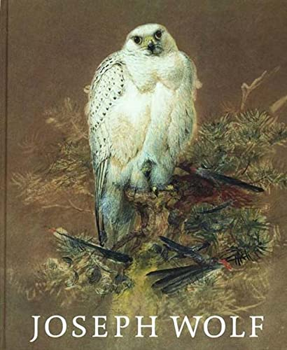 "Joseph Wolf - Animal Painting (Tiermaler) **New Still in Shrink Wrap"": Schulze-Hagen, Karl; ..."