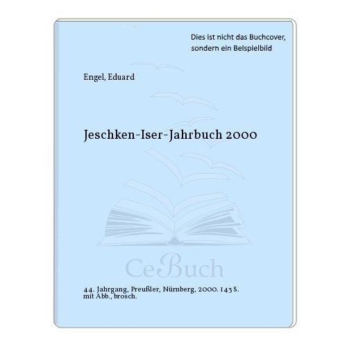 Jeschken-Iser-Jahrbuch 2000: Eduard Engel