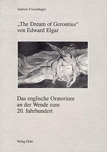 9783925366208: The dream of Gerontius von Edward Elgar: Das englische Oratorium an der Wende zum 20. Jahrhundert (German Edition)