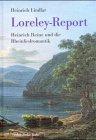 9783925366529: Loreley-Report: Heinrich Heine und die Rheinlied-Romantik (German Edition)
