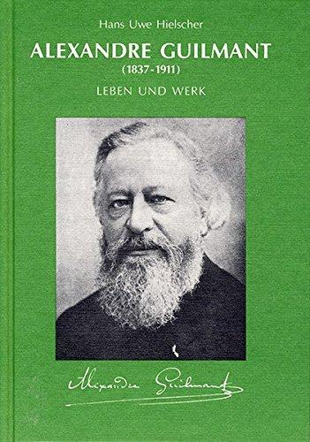 9783925366673: Alexandre Guilmant (1837-1911)