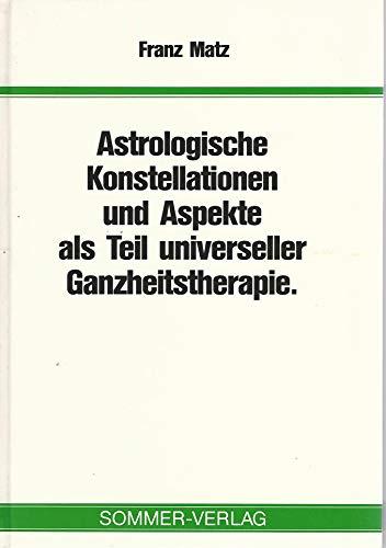 Astrologische Konstellationen und Aspekte als Teil universeller: Matz, Franz