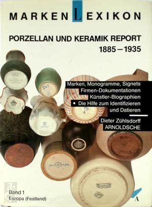 Markenlexikon, Porzellan- und Keramik-Report 1885-1935. Marken und: Dieter Zühlsdorff