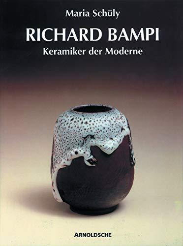 Richard Bampi : Keramiker der Moderne: Maria Schuly