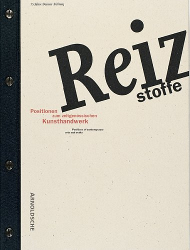 Reizstoffe/Stimulants: Positions on Contemporary Decorative Art - 75 Years of the Danner-Stiftung (...