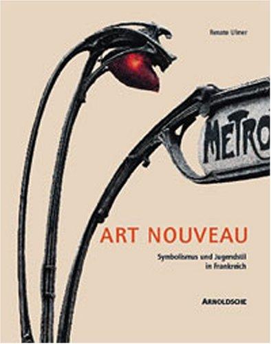 9783925369575: art nouveau : symbolismus und jugendstil in frankreich: Symbolism and Art Nouveau in France