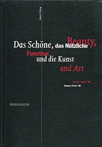 Das Schöne, das Nützliche und die Kunst.: Sack, Manfred, Hufnagl,