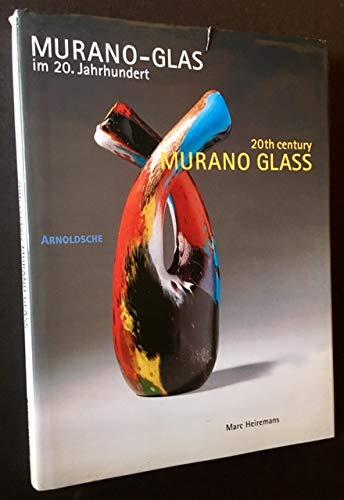 Murano-Glas im 20. Jahrhundert: Vom Kunsthandwerk zum: Marc Heiremans