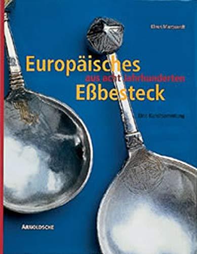 9783925369650: Europýisches Eýbesteck aus acht Jahrhunderten (German Edition)