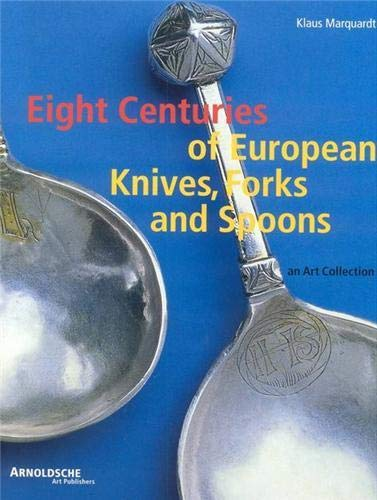 9783925369667: Eight Centuries of European Knives, Forks and
