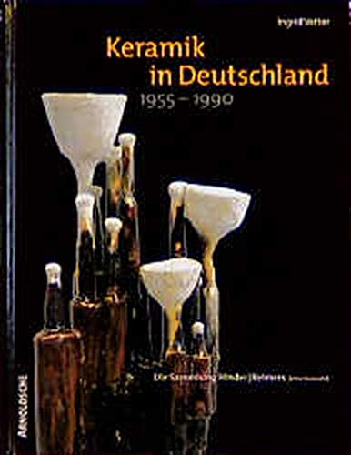 Keramik in Deutschland 1955-1990: The Hinder, Remiers Collection: Vetter, Ingrid