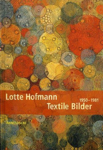 9783925369780: Lotte Hofmann: Textile Pictures (1950-1981)
