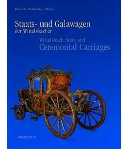 Wittelsbach State & Ceremonial Carriages Vols 1&2: Wackemagel, Rudolf H.