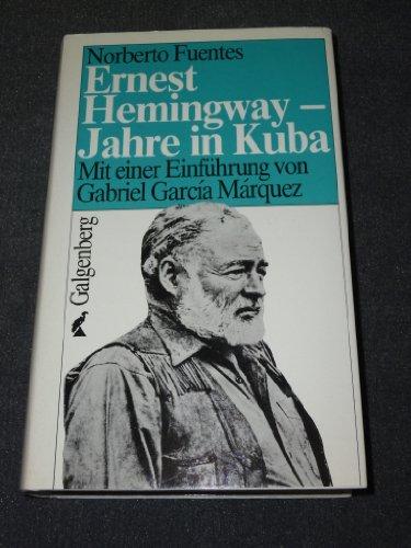 9783925387227: Ernest Hemingway. Jahre in Kuba