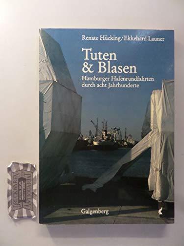 9783925387425: Tuten & Blasen: Hamburger Hafenrundfahrten durch acht Jahrhunderte (German Edition)