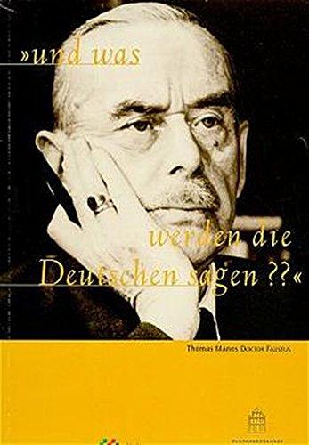 9783925402715: Und was werden die Deutschen sagen?: Thomas Manns Roman Doktor Faustus (Buddenbrookhaus-Kataloge) (German Edition)