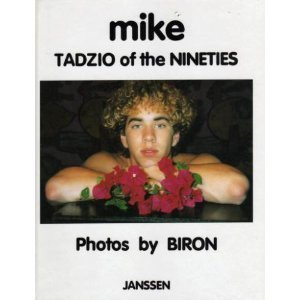 Mike - Tadzio of the Nineties : Lionel Biron