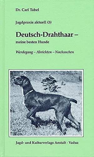 9783925456299: Deutsch-Drahthaar: Meine besten Hunde (Livre en allemand)
