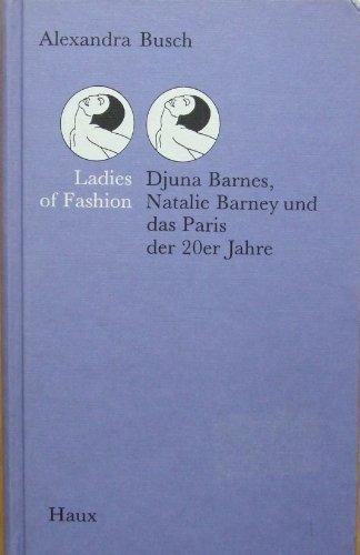 9783925471063: Ladies of fashion: Djuna Barnes, Natalie Barney und das Paris der 20er Jahre (German Edition)