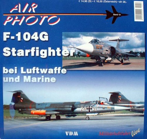 9783925480089: F-104 bei Luftwaffe und Marine (Air Photo Bd. 12)