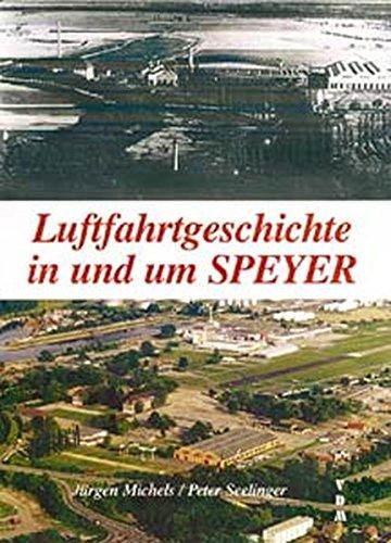9783925480270: Luftfahrtgeschichte in und um Speyer