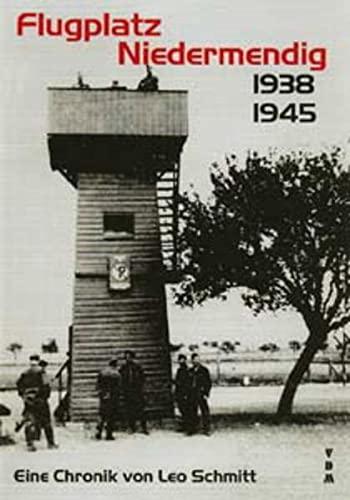 9783925480355: Flugplatz Niedermendig 1939-45: Eine Chronik (Livre en allemand)
